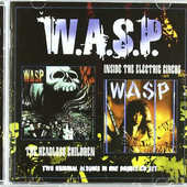 W.A.S.P. - Inside The Electric Circus / Headless Children