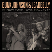 Bunk Johnson And Leadbelly - Bunk Johnson & Leadbelly At New York Town Hall 1947 (2018) - Vinyl