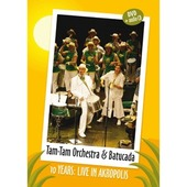 Tam-Tam Orchestra & Batucada - 10 Years: Live In Akropolis /CD+DVD