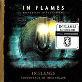 In Flames - Soundtrack To Your Escape (Reissue 2014)
