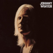 Johnny Winter - Johnny Winter (Original Recording Remastered)