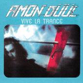 Amon Düül II - Vive La Trance (Edice 2007)