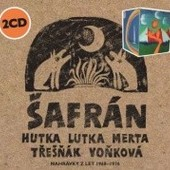 Šafran (Huťka/Lutka/Merta/Třešnák) - Nahrávky 1968-1976