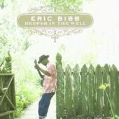 Eric Bibb - Deeper in The Well