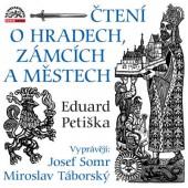 Eduard Petiška / Josef Somr, Miroslav Táborský - Čtení O Městech, Hradech A Zámcích (2CD, 2017) /MLUVENE SLOVO (2019)