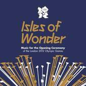 Underworld - Isles of Wonder - Music For The Opening Ceremony Of The London 2012 Olympic Game