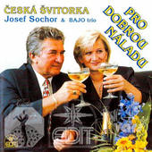 Česká Švitorka / Josef Sochor & Bajo Trio - Pro Dobrou Náladu (1999)