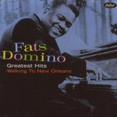 Fats Domino - Greatest Hits: Walking To New Orleans