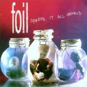 Foil - Spread It All Around