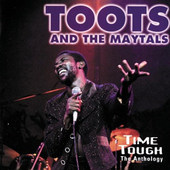 Toots And The Maytals - Time Tough The Anthology (Remastered)
