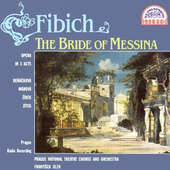 Zdeněk Fibich - Nevěsta Messinská /Bride Of Messina (2CD)