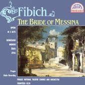 Zdeněk Fibich - Nevěsta Messinská /Bride Of Messina (2CD)