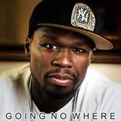 50 Cent - Going No Where