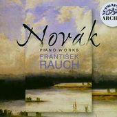 Vítězslav Novák/František Rauch - Piano Works/3CD