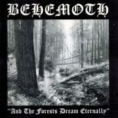 Behemoth - And The Forests Dream Eternally (Mini-Album, Edice 2005)