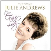 Julie Andrews - Our Fair Lady: Divine Julie Andrews (2015)