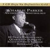 Charlie Parker - Bird - Anthology/Ornithology