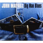 John Mayall - Big Man Blues (Edice 2013)