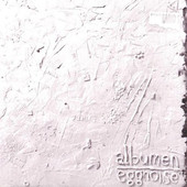 Eggnoise - Albumen (2007)