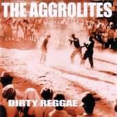 The Aggrolites - Dirty Reggae