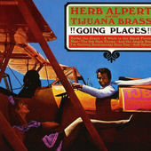 Herb Alpert & The Tijuana Brass - !!Going Places!! (Edice 2016)