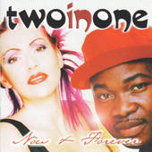Two In One - Now and forever (1998)