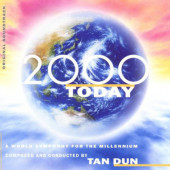 Soundtrack / Tan Dun - 2000 Today (A World Symphony For The Millenium - Original Soundtrack)
