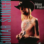 Johnny Winter - Guitar Slinger (Edice 1990)