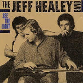 Jeff Healey Band - See The Light (Reedice 2012)