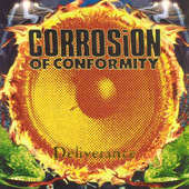Corrosion Of Conformity - Deliverance (1994)