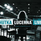 Jaroslav Hutka - Lucerna live 1990 (2014)