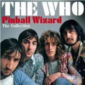 Who - Pinball Wizard: The Collection