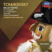 Petr Iljič Čajkovskij - Tchaikovsky: Ballet Suites - The Nutcracker; The S