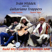 Ivan Mládek And His Guitariano Trappers - Ruské Hity V Country & Western Hávu (2009)