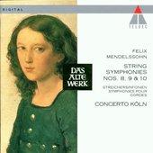 Concerto Koln - Mendelssohn-String Symphonies 8, 9, 10