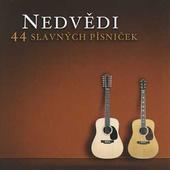 Honza Nedvěd A František Nedvěd - Nedvědi: 44 Slavných Písniček