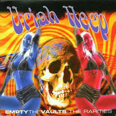 Uriah Heep - Empty The Vaults: The Rarities
