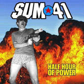 Sum 41 - Half Hour Of Power (2000)