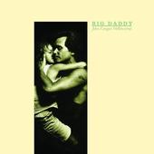 John Cougar Mellencamp - Big Daddy (Edice 2016) - 180 gr. Vinyl