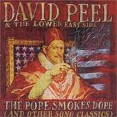 David Peel & The Lower East Side - Pope Smokes Dope (And Other Song Classics)