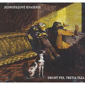 Jednofázové Kvasenie - Druhý Pes, Tretia Fáza (2012)
