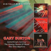 Gary Burton - Something's Coming!/Groovy Sound Of Music/Time Machine/2CD (2016)