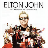 Elton John - Rocket Man - The Definitive Hits