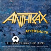 Anthrax - Aftershock/The Island Years `85-90