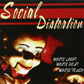 Social Distortion - White Light, White Heat, White Trash (Edice 2011) - 180 gr. Vinyl