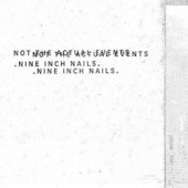 Nine Inch Nails - Not The Actual Events (EP, Limited Edition 2017)