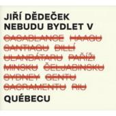 Jiří Dědeček - Nebudu bydlet v Québecu (2021)