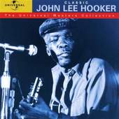 John Lee Hooker - Classic: The Universal Masters Collection