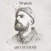 Tom Walker - What A Time To Be Alive (Digipack, 2018)