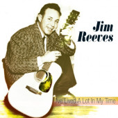 Jim Reeves - I've Lived A Lot In My Time (2003)